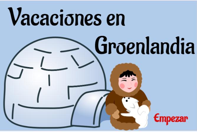 Semana Cultural 1º y 2º Vacaciones en Groenlandia (15 al 19 de junio)